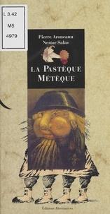 Pierre Aronéanu et Nestor Salas - La Pastèque métèque.