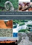 Pierre Arrieumerlou - Le voyage des pierres - Dans le temps et l'espace : nature, histoire, symbolique, arts et traditions humaines.