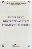 Pierre Arsac et  Collectif - État de droit, droits fondamentaux et diversité culturelle - [actes du colloque, 3 et 4 décembre 1997, Grenoble].