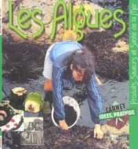 Pierre Arzel et Olivier Barbaroux - Les Algues - Produits, Saveurs et Santé de la Mer.