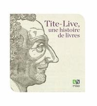 Pierre Assenmaker - Tite-Live, une histoire de livres - 2000 ans après la mort du Prince des historiens latins.