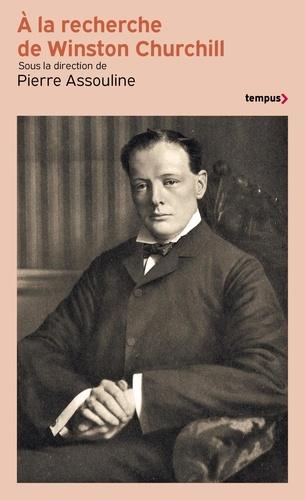Pierre Assouline - A la recherche de Winston Churchill.