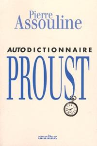 Pierre Assouline - Autodictionnaire Proust.