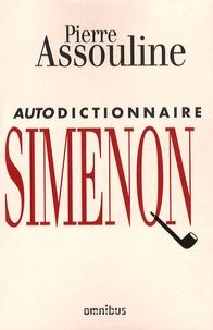 Pierre Assouline - Autodictionnaire Simenon.