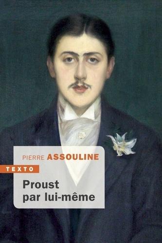 Pierre Assouline - Proust par lui-même.