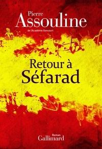 Pierre Assouline - Retour à Séfarad.