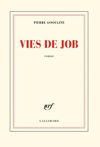 Pierre Assouline - Vies de Job.