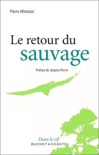 Pierre Athanaze - Le retour du sauvage.