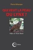 Pierre Athanaze - Qui veut la peau du lynx ?.
