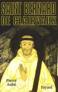 Pierre Aubé - Saint-Bernard de Clairvaux.