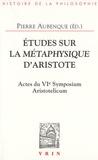 Pierre Aubenque - Etudes sur la métaphysique d'Aristote - Actes du VIe Symposium Aristotelicum.