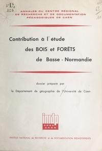 Pierre Aubert et Bernard Chevrou - Contribution à l'étude des bois et forêts de Basse-Normandie.