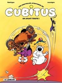 Pierre Aucaigne et Michel Rodrigue - Cubitus Tome 1 : En avant toute !.