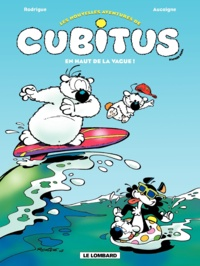 Pierre Aucaigne et Michel Rodrigue - Les nouvelles aventures de Cubitus Tome 3 : En haut de la vague !.