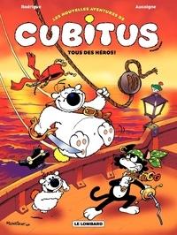 Pierre Aucaigne et  Rodrigue - Les nouvelles aventures de Cubitus Tome 4 : Tous des héros !.