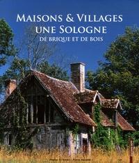 Pierre Aucante - Une Sologne de brique et de bois - Maisons & Villages.