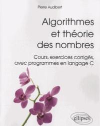 Algorithmes et théorie des nombres - Cours, exercices corrigés, avec programmes en langage C.pdf