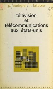 Pierre Audigier et Francis Latapie - Télévision et télécommunications aux États-Unis.
