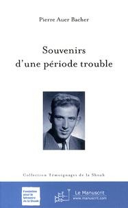 Téléchargez des manuels gratuits torrents Souvenirs d'une période trouble 9782304011869 (Litterature Francaise)