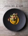 Pierre Augé - Cuisine Libre - en 50 recettes.