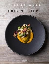 Pierre Augé - Cuisine libre.