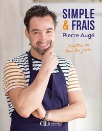Pierre Augé - Simple & Frais, recettes de tous les jours.