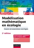 Pierre Auger et Christophe Lett - Modélisation mathématique en écologie - 2e éd. - Cours et exercices corrigés.