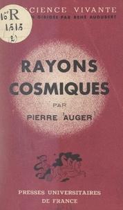 Pierre Auger et René Audubert - Rayons cosmiques.