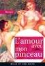 Pierre-Auguste Renoir - L'Amour avec mon pinceau.