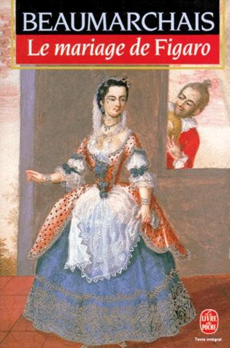 Pierre-Augustin Caron de Beaumarchais - La folle journée ou Le mariage de Figaro - Comédie en 5 actes....