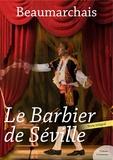 Pierre Augustin Caron De Beaumarchais - Le Barbier de Séville.