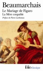 Pierre-Augustin Caron de Beaumarchais - Le mariage de Figaro suivi de La mère coupable.