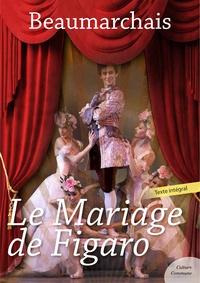 Pierre Augustin Caron De Beaumarchais - Le Mariage de Figaro.
