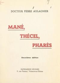Pierre Aulagnier - Mané, Thécel, Pharès.