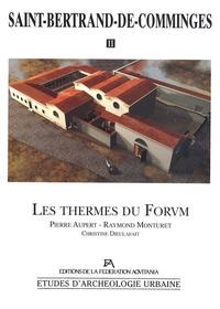 Pierre Aupert et Raymond Monturet - Saint-Bertrand-de-Comminges - Volume 2, Les thermes du Forum, 2 volumes.
