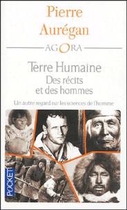 Pierre Aurégan - Des récits et des hommes - Terre humaine : un autre regard sur les sciences de l'homme.