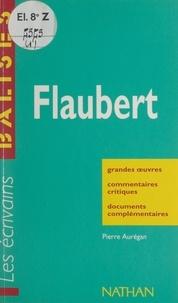Pierre Aurégan et Henri Mitterand - Flaubert - Grandes œuvres, commentaires critiques, documents complémentaires.