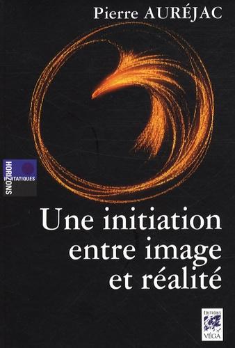 Pierre Auréjac - Une initiation entre image et réalité.