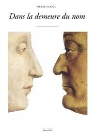 Pierre Auriol - Dans la demeure du nom - Du Diptyque du duc et de la duchesse d'Urbino de Piero della Francesca.