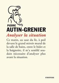 Pierre Autin-Grenier - Analyser la situation.