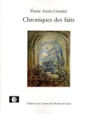 Pierre Autin-Grenier - Chroniques des faits.