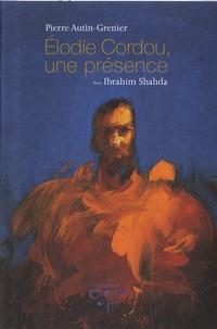 Pierre Autin-Grenier - Elodie Cordou, une présence - Suivi de Edvard Munch, une anecdote.