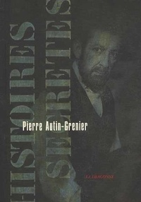 Pierre Autin-Grenier - Histoires secrètes.