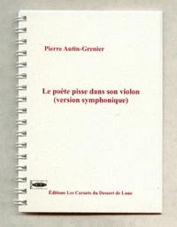 Pierre Autin-Grenier - Le poète pisse dans son violon (version symphonique).