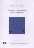 Pierre Autin-Grenier - Le poète pisse encore dans son violon.
