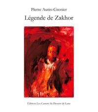 Pierre Autin-Grenier - Légende de Zakhor.