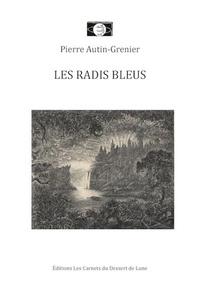 Pierre Autin-Grenier - Les radis bleus.