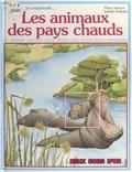 Pierre Avérous et Isabelle Molinard - Les animaux des pays chauds.