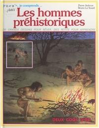 Pierre Avérous et Bruno Le Sourd - Les hommes préhistoriques.