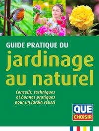 Pierre Aversenq et Jeanne Bonême - Guide pratique du jardinage au naturel - Conseils, techniques et bonnes pratiques pour un jardin réussi.